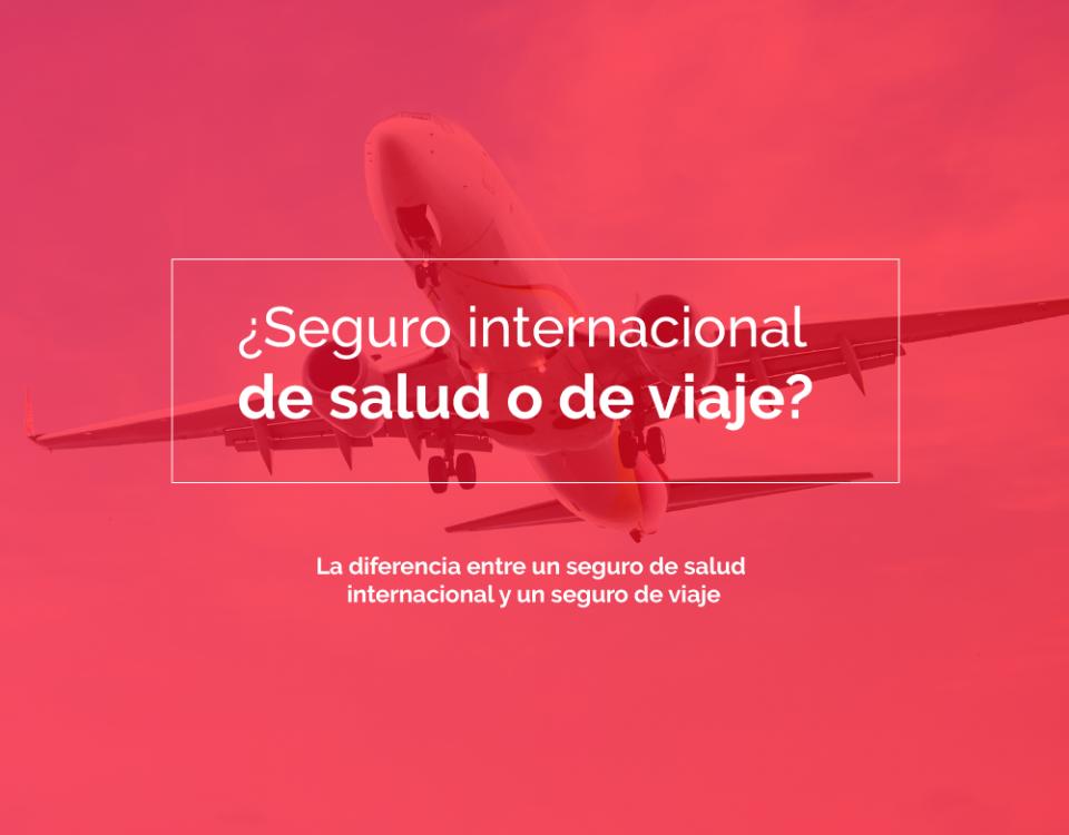 Diferencia entre un seguro de salud internacional y un seguro de viaje